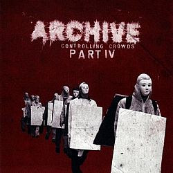 Archive - Controlling Crowds (Part IV) [CD]